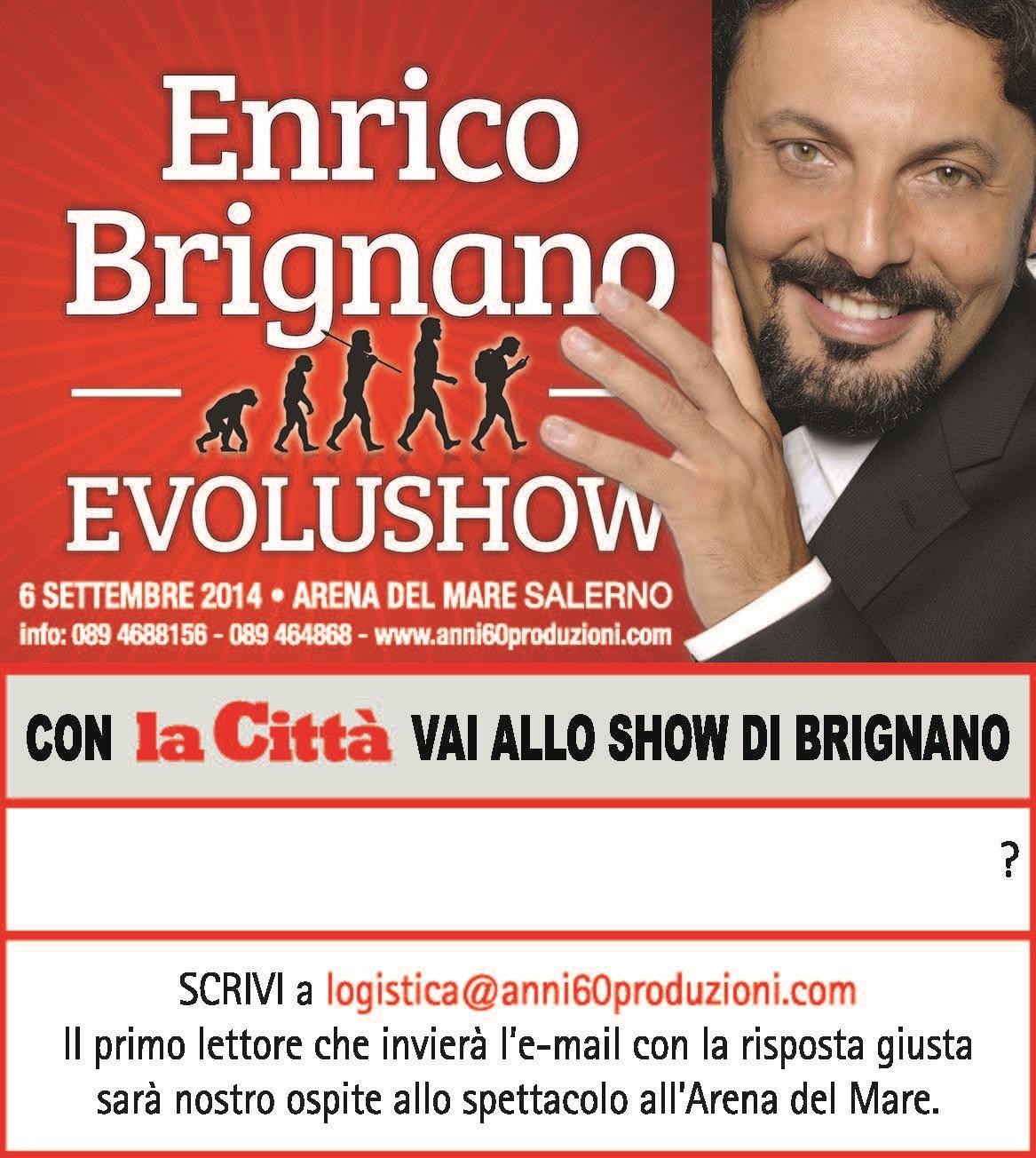 """CON """"LA CITTÀ"""" VAI ALLO SHOW DI BRIGNANO!"""