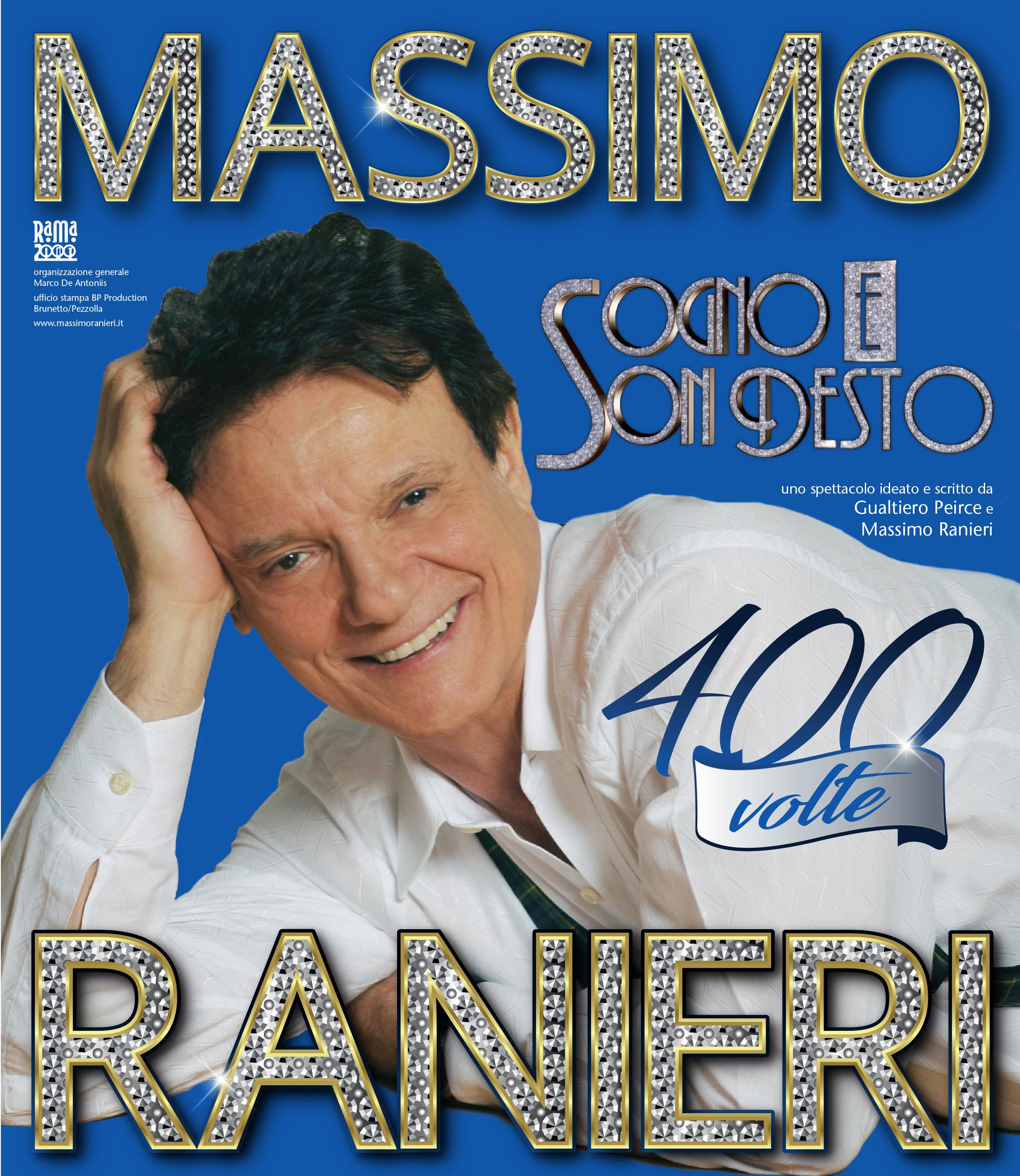 """MASSIMO RANIERI TORNA A INCANTARE I PIÙ GRANDI TEATRI ITALIANI, SOLD OUT A MILANO E BERGAMO PER IL SUO """"SOGNO E SON DESTO 400 VOLTE"""""""
