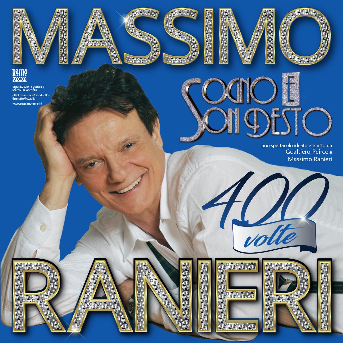 """IL 31 MAGGIO MASSIMO RANIERI AL """"GRAN TEATRO"""" PALADIANFLEX CON L'ACCLAMATO """"SOGNO E SON DESTO 400 VOLTE"""""""