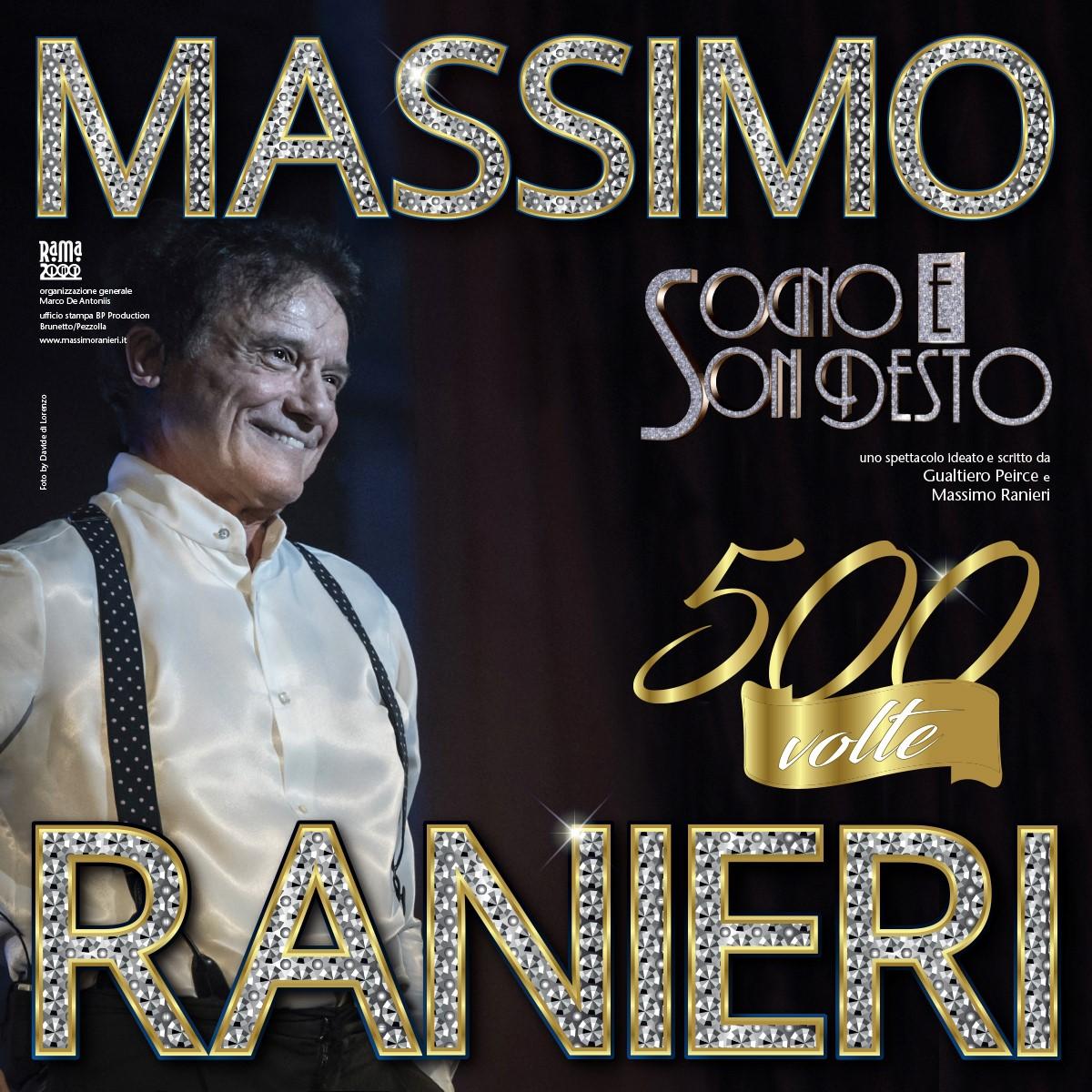 """MASSIMO RANIERI """"SOGNO E SON DESTO 500 VOLTE"""":  UN NUOVO EMOZIONANTE VIAGGIO NEI GRANDI TEATRI ITALIANI"""