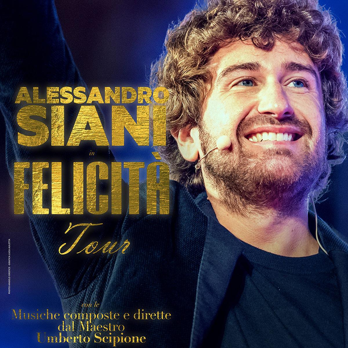 """ALESSANDRO SIANI PORTA IL SUO """"FELICITÀ TOUR""""  NEI PIÙ GRANDI TEATRI ITALIANI"""